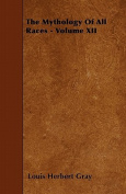 The Mythology of All Races - Volume XII