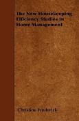 The New Housekeeping Efficiency Studies in Home Management