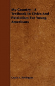 My Country - A Textbook in Civics and Patriotism for Young Americans