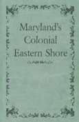 Maryland's Colonial Eastern Shore