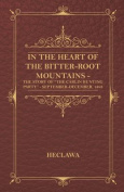 "In The Heart Of The Bitter-Root Mountains - The Story Of ""The Carlin Hunting Party"" - September-December, 1893"