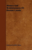 History and Reminiscences of Denton County