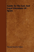 Guide to the Law and Legal Literature of Spain
