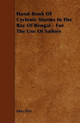 Hand-Book of Cyclonic Storms in the Bay of Bengal - For the Use of Sailors