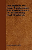 Food Ingestion and Energy Transformation with Special Reference to the Stimulating Effect of Nutrients