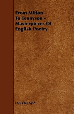 From Milton to Tennyson - Masterpieces of English Poetry