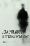 Concentration - The Key to Constructive Thought