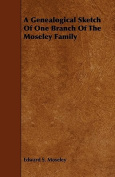 A Genealogical Sketch of One Branch of the Moseley Family
