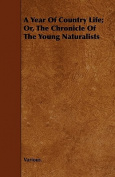 A Year of Country Life; Or, the Chronicle of the Young Naturalists
