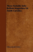 Three Notable Ante-Bellum Magazines of South Carolina