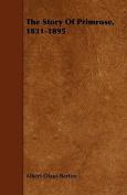 The Story of Primrose, 1831-1895