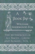 The Mythology of All Races - Greek and Roman - Vol. I.