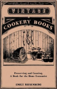 Preserving and Canning - A Book for the Home Economist