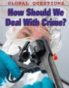 How Should We Deal with Crime?