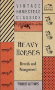Heavy Horses - Breeds And Management