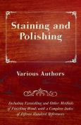 Staining And Polishing - Including Varnishing And Other Methods Of Finishing Wood
