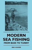 Modern Sea Fishing - From Bass To Tunny