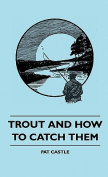 Trout and How to Catch Them