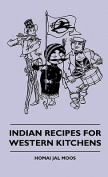 Indian Recipes for Western Kitchens