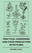 Practical Gardening and Food Production in Pictures