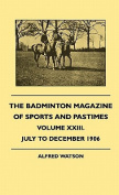 The Badminton Magazine of Sports and Pastimes - Volume XXIII. - July to December 1906