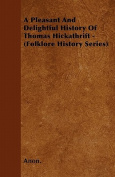 A Pleasant and Delightful History of Thomas Hickathrift -