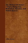 The History Of Dance - Gipsy, Hungarian, Bohemian, Russian, And Polish Dances