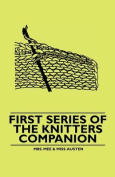 First Series of the Knitters Companion