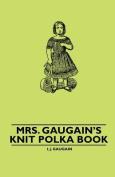 Mrs. Gaugain's Knit Polka Book