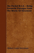 The Pocket R.L.S. - Being Favourite Passages from the Works of Stevenson
