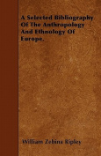 A Selected Bibliography of the Anthropology and Ethnology of Europe.