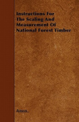 Instructions for the Scaling and Measurement of National Forest Timber