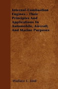 Internal-Combustion Engines - Their Principles and Applications to Automobile, Aircraft, and Marine Purposes