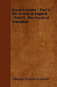 Greek Lessons - Part I. the Greek in English - Part II. the Greek of Xenophon