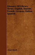 Glossary of Library Terms, English, Danish, French, German, Italian, Spanish