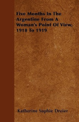 Five Months in the Argentine from a Woman's Point of View, 1918 to 1919