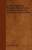Austria, Including Hungary, Transylvania, Dalmatia, and Bosnia Handbook for Travellers