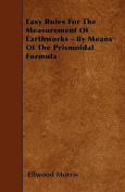 Easy Rules for the Measurement of Earthworks - By Means of the Prismoidal Formula