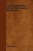 Colonel Starbottle's Client. Flip. Found at Blazing Star