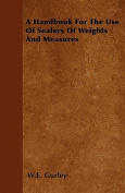 A Handbook for the Use of Sealers of Weights and Measures