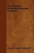 The Manual of Submarine Telegraph Companies