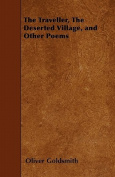 The Traveller, the Deserted Village, and Other Poems
