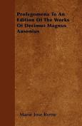 Prolegomena to an Edition of the Works of Decimus Magnus Ausonius
