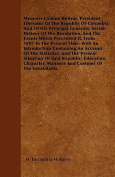 Memoirs F Simon Bolivar, President Liberator of the Republic of Colombia; And of His Principal Generals; Secret History of the Revolution, and the Eve