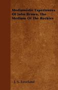 Mediumistic Experiences of John Brown, the Medium of the Rockies