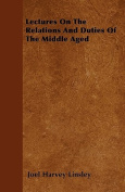 Lectures on the Relations and Duties of the Middle Aged