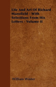 Life and Art of Richard Mansfield - With Selections from His Letters - Volume I