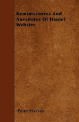 Reminiscences and Anecdotes of Daniel Webster.