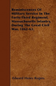 Reminiscences of Military Service in the Forty-Third Regiment, Massachusetts Infantry, During the Great Civil War, 1862-63.