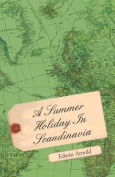 A Summer Holiday in Scandinavia